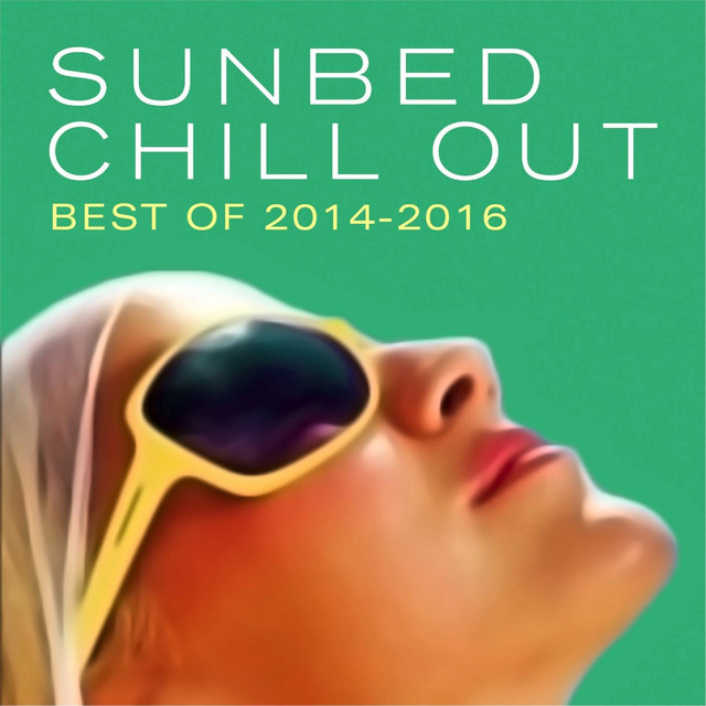 Album cover for Sunbed Chill Out (Best Of 2014-2016) by Various Artists