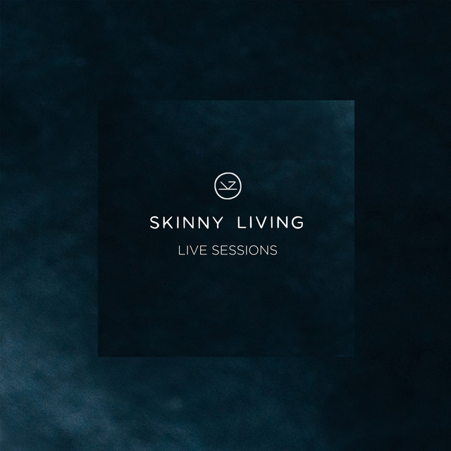 Skinny Living - Live Sessions