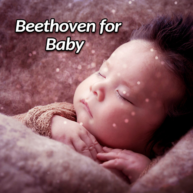 Beethoven for Baby – Development Sounds, Exercise Mind, Music for Baby, Smart, Little Child