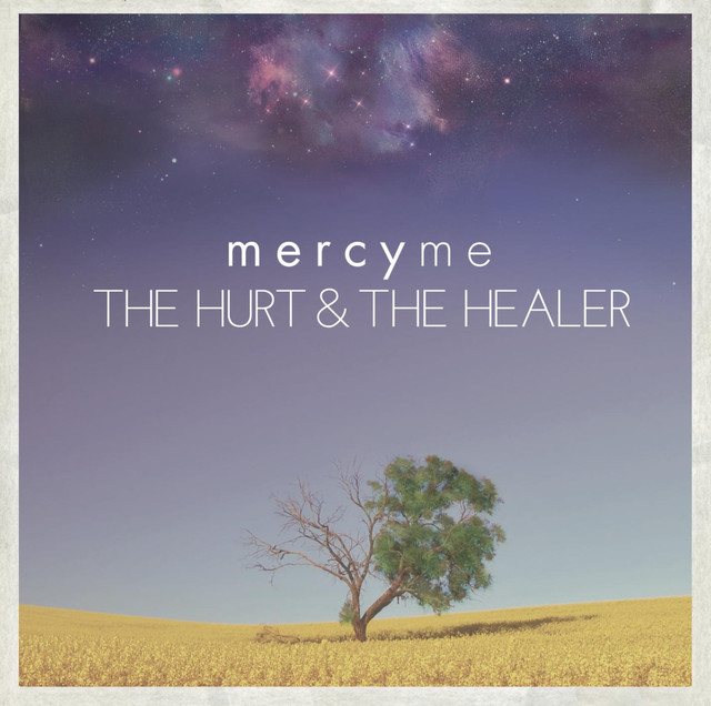 Lifer Mercyme: The Hurt & The Healer By MercyMe On Spotify