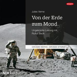 Von der Erde zum Mond (Ungekürzt) Audiobook