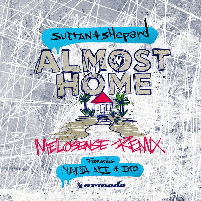 Almost Home (Melosense Remix)