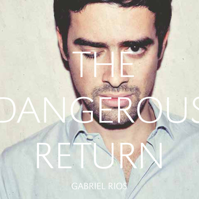 Gabriel Rios The Dangerous Return album cover
