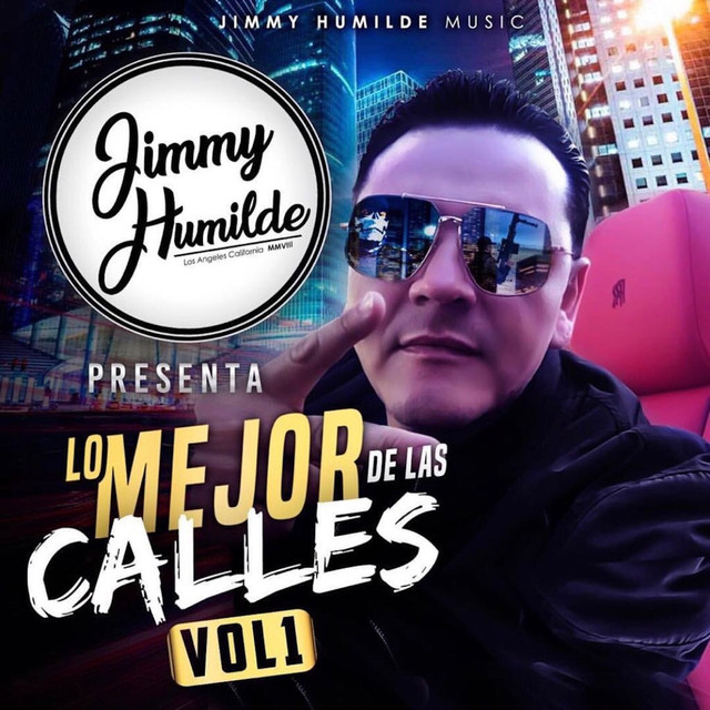 Jimmy Humilde Presenta Lo Mejor De Las Calles Vol. 1