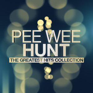 Pee Wee Hunt - The Greatest Hits Collection album