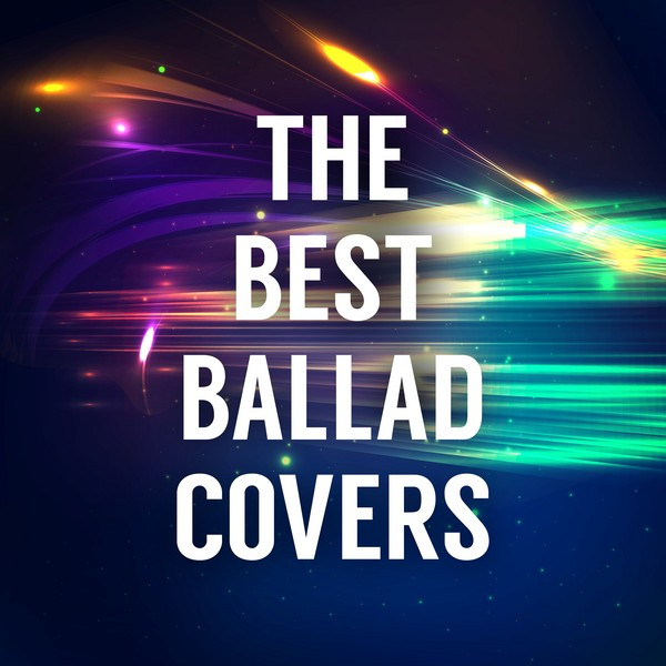 The Best Ballad Covers