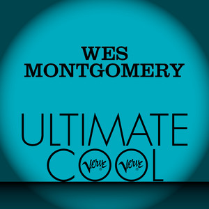 Wes Montgomery: Verve Ultimate Cool