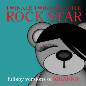 Twinkle Twinkle Little Rock Star Where Have You Been cover