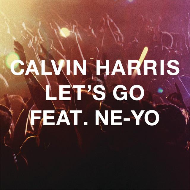 'Let's go' Calvin Harris ft. Ne-Yo