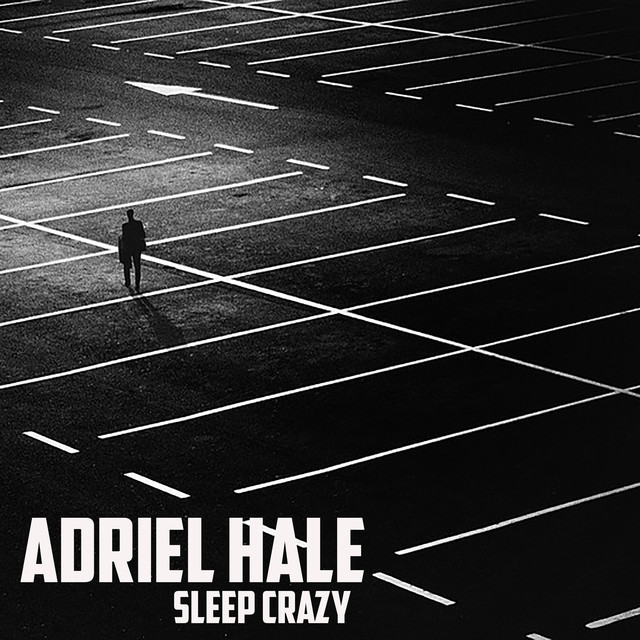 Album cover for Sleep Crazy by Adriel Hale