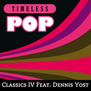 Timeless Pop: Classics IV feat. Dennis Yost