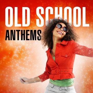 Old School Anthems