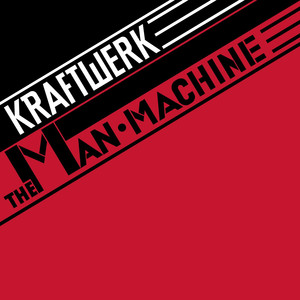 The Man Machine  - Kraftwerk