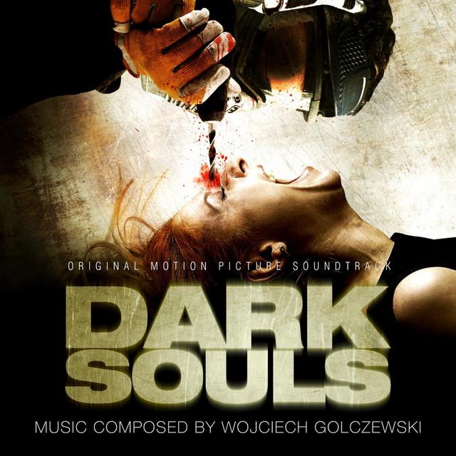 Dark Souls (Original Motion Picture Soundtrack) by Wojciech