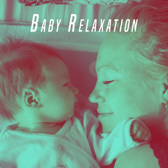 Baby Relaxation