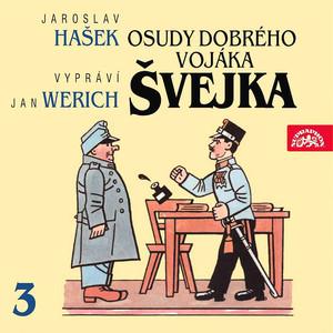 Jan Werich - Hašek: Osudy dobrého vojáka Švejka III.