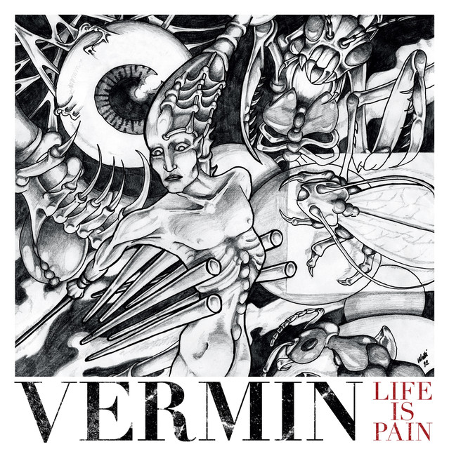 Vermin - Life is Pain