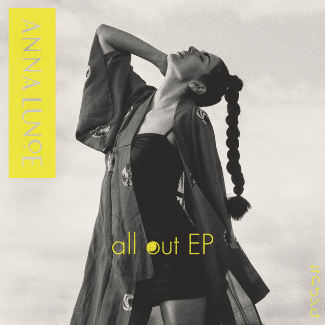 All out – Anna Lunoe