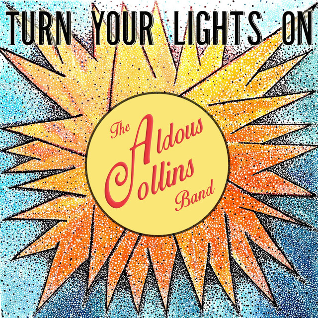 a34dc7d9c21 Turn Your Lights On, a song by The Aldous Collins Band on Spotify