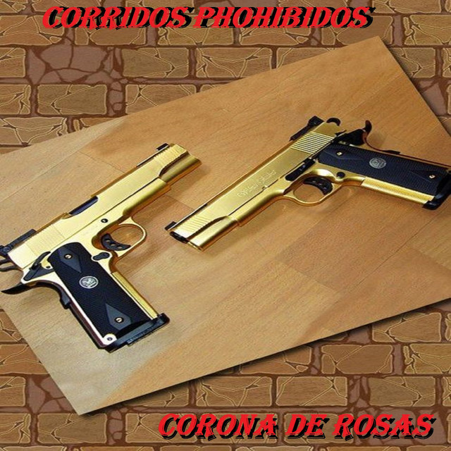 Album cover for Corona De Rosas by Corridos Phohibidos