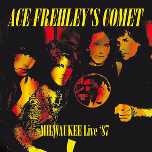 Frehley's Comet - Live (Summerfest, Milwaukee 29th June 1987) album