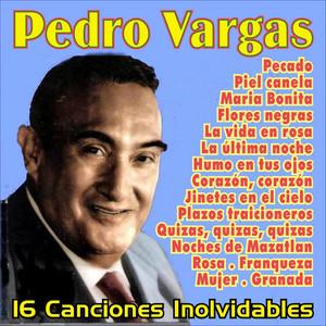 Pedro Vargas . 16 Canciones Inolvidables album