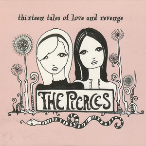 Thirteen Tales Of Love And Revenge - The Pierces