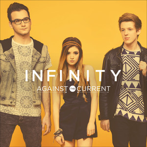 Infinity - Against The Current