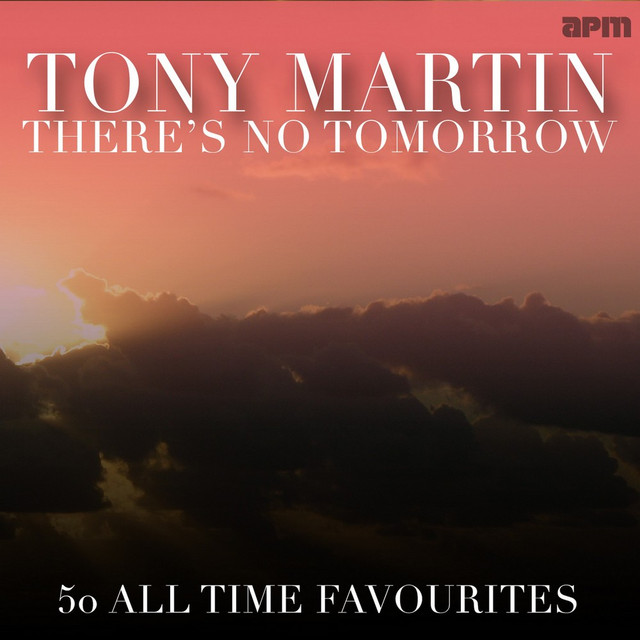 Tony Martin There's No Tomorrow - 50 All Time Favourites album cover