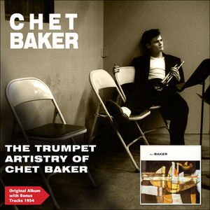 The Trumpet Artistry of Chet Baker (Original Album Plus Bonus Tracks 1954) album