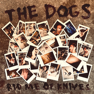 The Dogs – Rid Me Of Knives (2019) Download