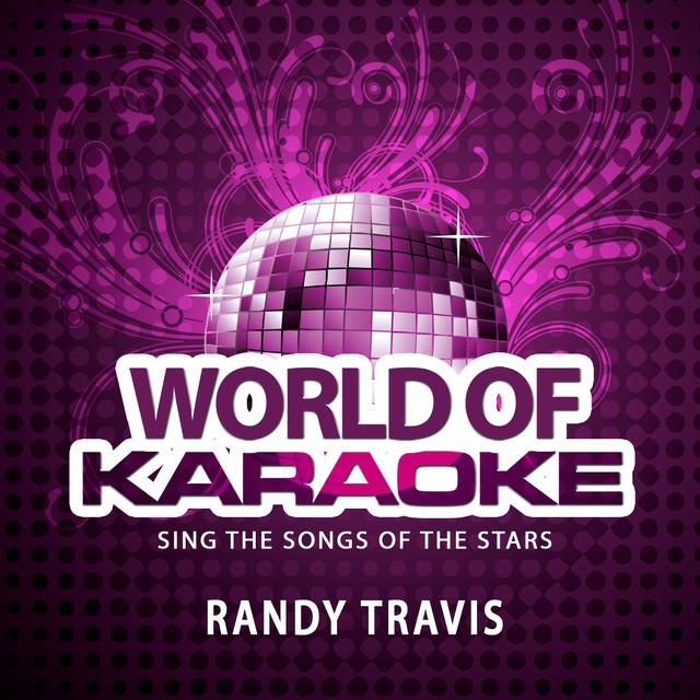 World of Karaoke, Vol  159: The Best Songs of Randy Travis