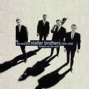 Flowers on the Wall: The Essential Statler Brothers 1964-1969 album