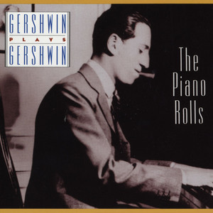 Gershwin Plays Gershwin: The Piano Rolls album