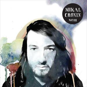 Mikal Cronin, Made My Mind Up på Spotify