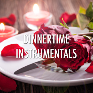 Dinnertime Instrumentals: Set the Mood with our Romantic Piano Music for a Relaxed Evening Meal Albumcover