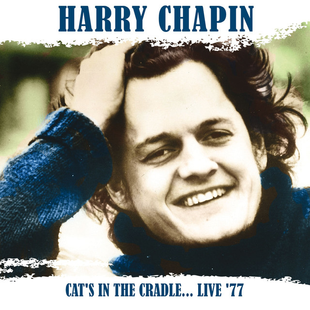 the inspiration from harry and sandy chapins novel cats in the cradle Harry chapin a moving account of chapin's legacy as a pioneering story song writer, performer, and philanthropist is followed by sheet music for 24 of his most beloved songs, several of which were never available as sheet music until now titles: 30,000 pounds of bananas  a better place to be  caroline  cat's in the cradle  circle  flowers.