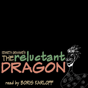 The Reluctant Dragon by Kenneth Grahame Audiobook