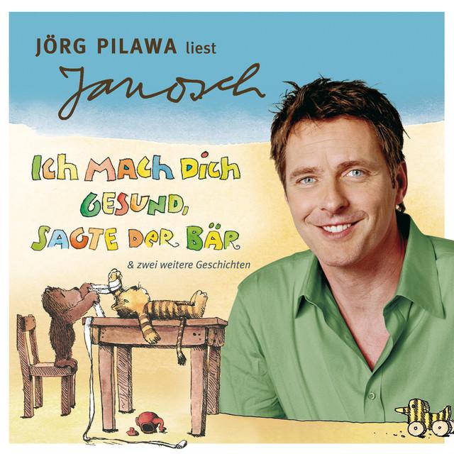 Folge 6: Jörg Pilawa liest Janosch - Ich mach dich gesund, sagte der Bär & zwei weitere Geschichten (Ungekürzt) Cover