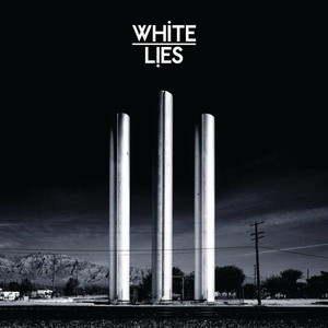 To Lose My Life ... - White Lies