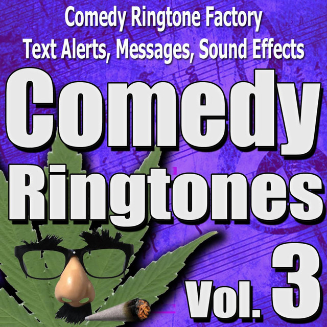 Royalty Free Ringtones, Sound Effects, Text Alerts, Stoner Humor Vol. 3 by  Comedy Ringtone Factory on Spotify