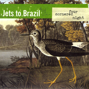 Four Cornered Night - Jets To Brazil