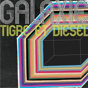 Tigre et diesel - Galaxie
