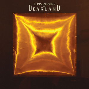 Elvis Perkins In Dearland - Elvis Perkins