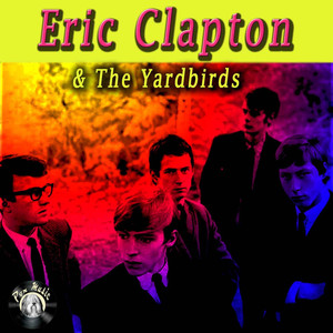Eric Clapton & The Yardbirds