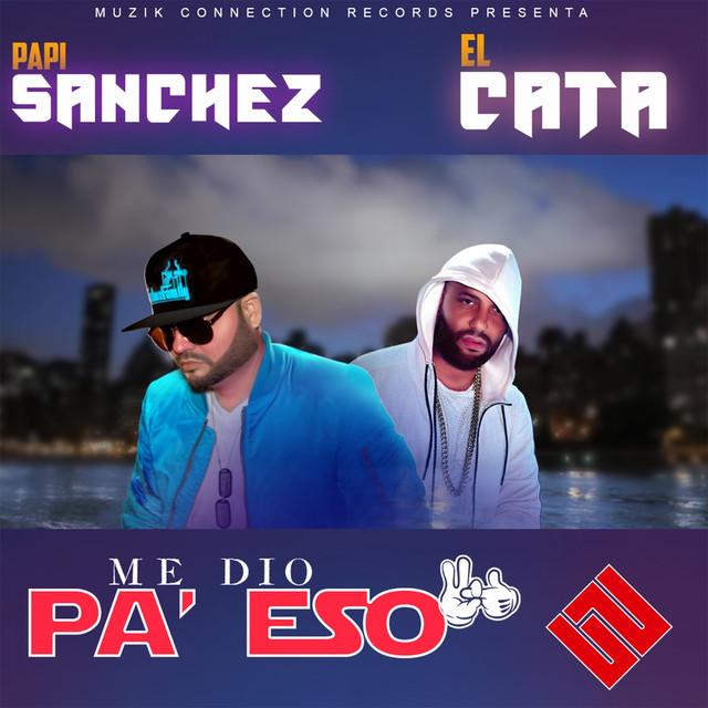 Me Dio Pa' eso (feat. El Cata)