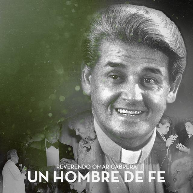 Reverendo Omar Cabrera: Un Hombre de Fe