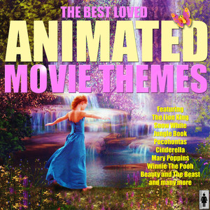 The Best Loved Animated Movie Themes - Themes