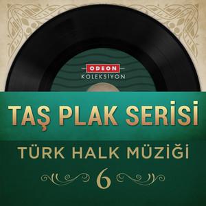 Taş Plak Serisi, Vol. 6 (Türk Halk Müziği)