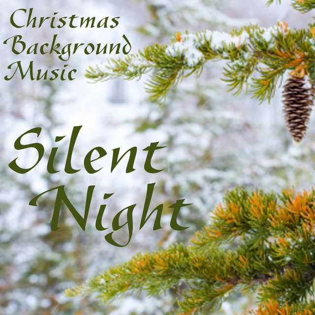 silent night christmas background music by christmas background music on spotify - Christmas Background Music